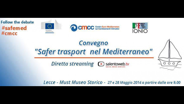 "IN DIRETTA: Convegno ""Safer transport in the Mediterranean sea"""